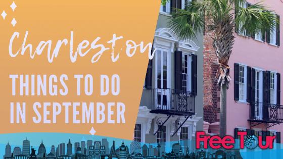 Cosas que hacer en Charleston en septiembre