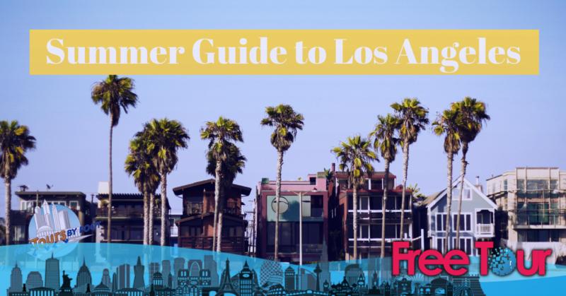 cosas que hacer en verano en los angeles - Cosas que hacer en verano en Los Ángeles